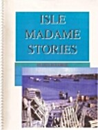 Isle Madame Stories by Don Boudrot