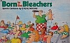 Born in the Bleachers by Steve Moore
