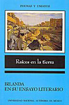 Raíces en la tierra. Irlanda en su ensayo…