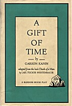 A Gift of Time: A Play in Two Acts by Garson…