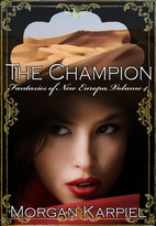 The Champion (Fantasies of New Europa) by…