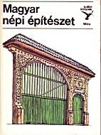 Magyar népi építészet by János Bárth