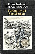 Vardagsliv på Spetsbergen by Herman…