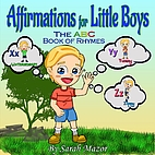 Affirmations for Little Boys: The ABC Book…