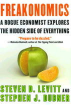 Freakonomics: A Rogue Economist Explores the…