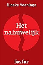 Het nahuwelijk by Djoeke Veeninga