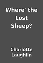 Where' the Lost Sheep? by Charlotte Laughlin