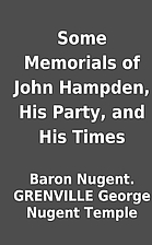 Some Memorials of John Hampden, His Party,…