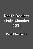 Death Dealers (Pulp Classics #21) by Paul…