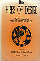 The Fires of Desire: Erotic Energies and the…