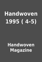 Handwoven 1995 ( 4-5) by Handwoven Magazine