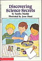 Discovering Science Secrets by Sandra Markle