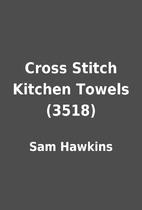 Cross Stitch Kitchen Towels (3518) by Sam…