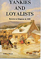 Yankies and Loyalists - Bytown to Kingston…
