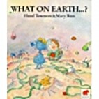 What on earth-- ? by Hazel Townson