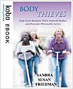 Body Thieves by Sandra Susan Friedman