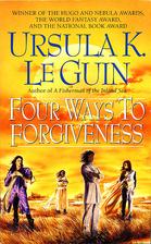 Four Ways to Forgiveness by Ursula K. Le…