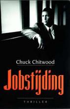 Jobstijding : thriller by Chuck Chitwood