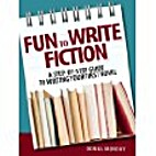 Fun to Write Fiction: A Step-By-Step Guide…