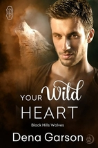 Your Wild Heart (Black Hills Wolves Book 14)…
