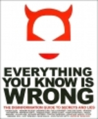 Everything you know is wrong