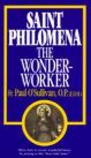 Saint Philomena, the Wonder-Worker by Fr.…