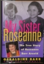 My Sister Roseanne: The True Story of…