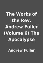 The Works of the Rev. Andrew Fuller (Volume…