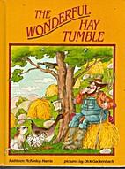 The Wonderful Hay Tumble by Kathleen…