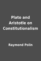 Plato and Aristotle on Constitutionalism by…