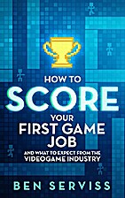 How to Score Your First Game Job: And What…