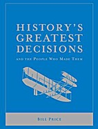 History's Greatest Decisions by Bill…