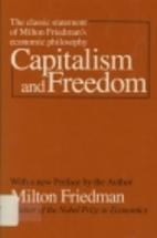 Capitalism and freedom by Milton Friedman
