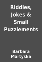 Riddles, Jokes & Small Puzzlements by…