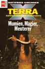 Terra X - Expeditionen ins Unbekannte / Mumien, Magier, Meuterer (Heyne Sachbücher (19)) - Gottfried Kirchner