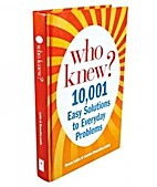 Who Knew? 10,001 Easy Solutions to Everyday…