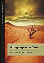 A linguagem de Deus by Eugene H. Peterson