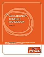 The Abolitionist Church Handbook by Batstone