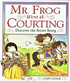 Mr. Frog Went A-courting by Gary Chalk