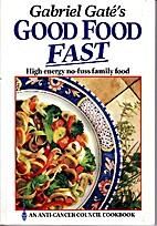 Gabriel Gate's good food fast by Gabriel…