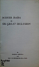 Meher Baba in the great seclusion by Ramjoo…