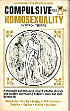 Compulsive Homosexuality by Bryon Thorpe