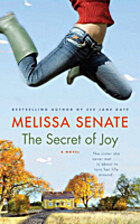 The Secret of Joy by Melissa Senate