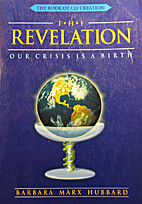The Revelation: Our Crisis Is a Birth (The…