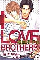I Love Brothers by 高橋 Takahashi Yuu…