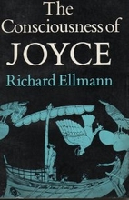 The Consciousness of Joyce by Richard…