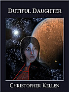 Dutiful Daughter by Christopher Kellen