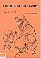 Joy for living : Eucharist in God's Family :…