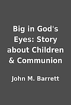 Big in God's Eyes: Story about Children &…
