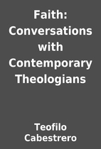 Faith: Conversations with Contemporary…